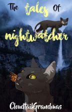 The Tales of Nightwatcher by CloudtailGrandmas
