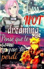 (EN HIATUS) I'm NOT Dreaming (Dos Dimensiones, Un Avatar y...Un Amor? #Book2) by Naruto_Shippuden_