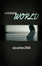 Wicked World (Fourtris AU) by Slushie260
