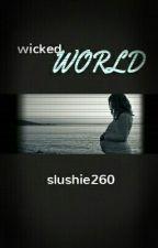 Wicked World (Fourtris AU) by Slushie260