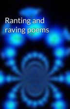 Ranting and raving poems by Lampshade37