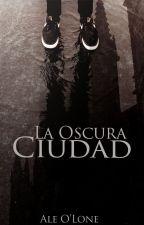 La Oscura Ciudad by AleOLone