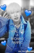 Heal Me; A Wonho Fanfic  by WonAHoe-X