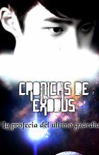 CRONICAS DE EXODUS: LA PROFECIA DEL ULTIMO GUARDIAN by MissyAzucarada