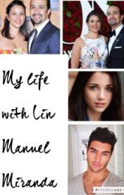 My life with Lin Manuel Miranda by CamilaC123