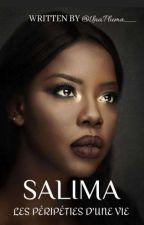 Salima - Les Péripéties D'une Vie. by UnaPluma__