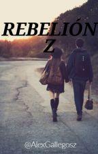 Rebelión Z by AlexGallegosz