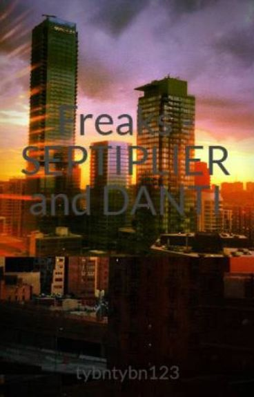 Freaks - SEPTIPLIER and DANTI