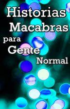 Historias Macabras para Gente Normal by PaccoBipart