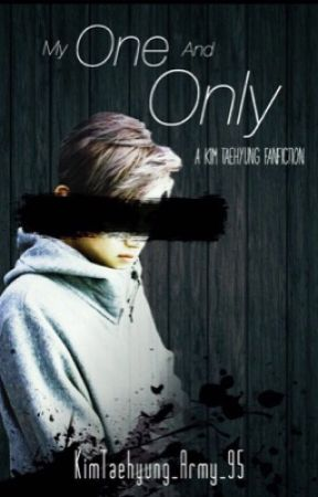 My One and Only || Kim Taehyung [COMPLETED] by taehyungssexyback