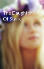 The Daughter Of Stark  by Nash_Hayes_Gilinsky