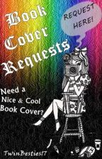 Book Cover Requests :D [CLOSED] by TwinBesties17