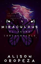 Miraculous: El Akuma Irreversible by AlisonOropeza20