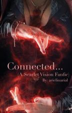Connected... {A Scarlet Vision Fanfic} by arielinarial