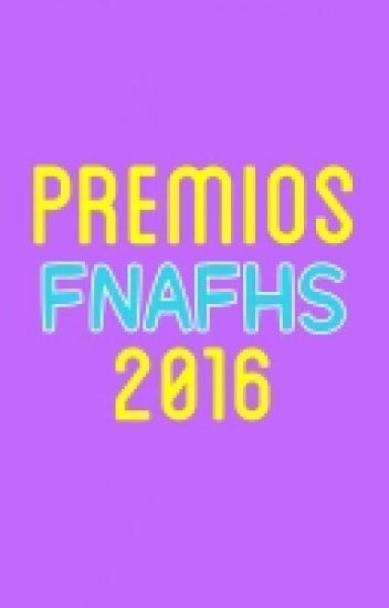 Premios FNAFHS 2016©
