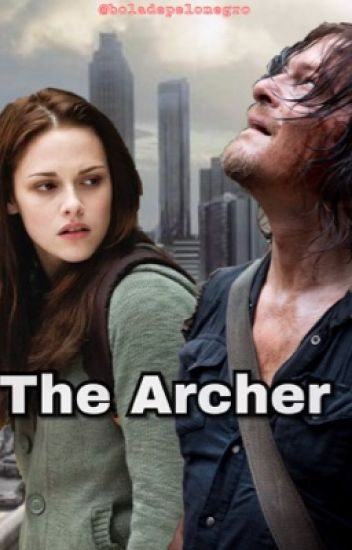 The Archer [Daryl Dixon Y Tu]
