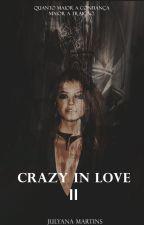 Crazy In Love || by Juhkawany