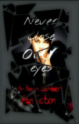 Never Close Our Eyes (An Adam Lambert Fan Fic) (some boyXboy)
