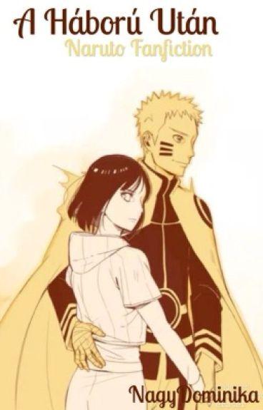 A háború után - 戦争後 『Naruto fanfiction』