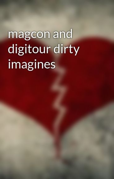 magcon and digitour dirty imagines