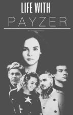Life With Payzer (Book 2) by twerkharreh