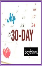 My 30-Day Boyfriend [ ON HOLD ] by DreamsLoveWishes