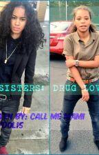 Step Sisters: Drug Lovers by babydol15