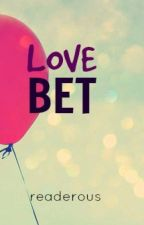 Love Bet [Rewritten] by readerous