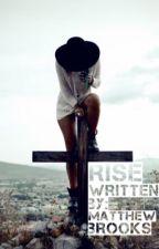 Rise  by MatthewsFanfictions