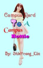 Campus Nerd To A Campus Hottie by ShinYeong_Kim
