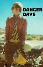 Danger Days by MotionlessHorror16