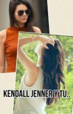 Kendall Jenner Y Tu.. by gleryskyledavidhall