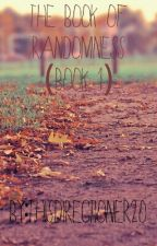 The Book Of Randomness (Book 1) by This1DFan