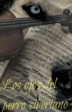 Los Ojos Del Perro Siberiano  by wandithavc