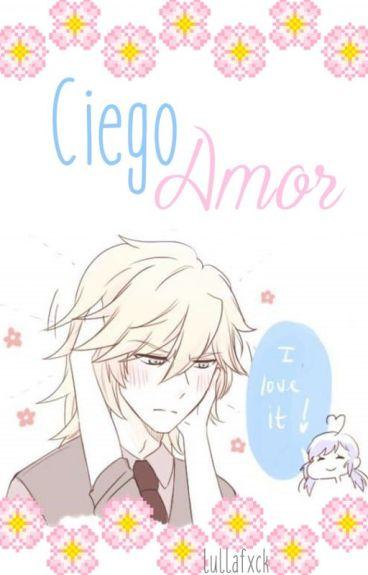 Ciego Amor (Miraculous Ladybug AU)