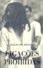 Ligações Proibidas (Revisão) by JaquelyneMessias