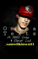 Omaha Texts (ft. Derek Luh) by _samwilkinson13