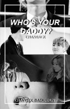 Who's your daddy? » ChanBaek by daddyeol