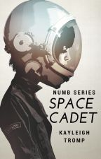 Space Cadet | Book #1| Numb Series✔ by Princess_Uni_Wolf