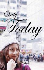 Only Today by fihsaR