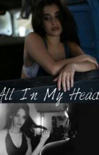 All In My Head  by MahoganyAlexis
