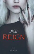 Her Reign by __Inspire__