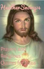 Prayers and Religious Quotes for Jesus by heathersnowy14