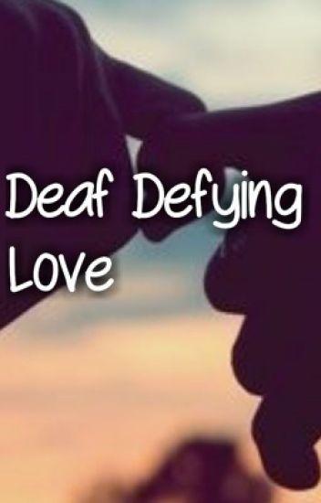 Deaf Defying Love (COMPLETE)