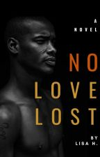 No Love Lost by ReadAliza