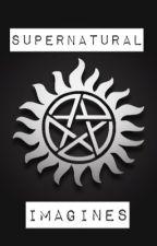 Supernatural imagines{on HOLD} by Supernatural_us
