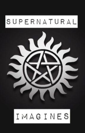 Supernatural imagines - Sam x daughter!reader - Wattpad