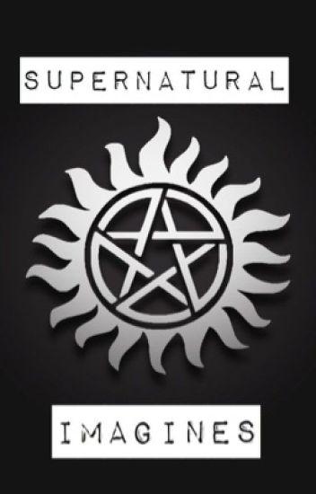 Supernatural imagines{on HOLD}