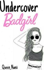Undercover Bad Girl  by Queen_Nanii