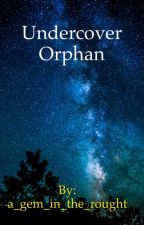 Undercover Orphan  by sammy_is_queen